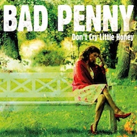 Bad Penny Album CD Don't cry little Honey