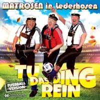 Matrosen in Lederhosen Single CD Tu das Ding rein