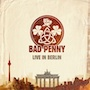 Bad Penny Album CD Live in Berlin